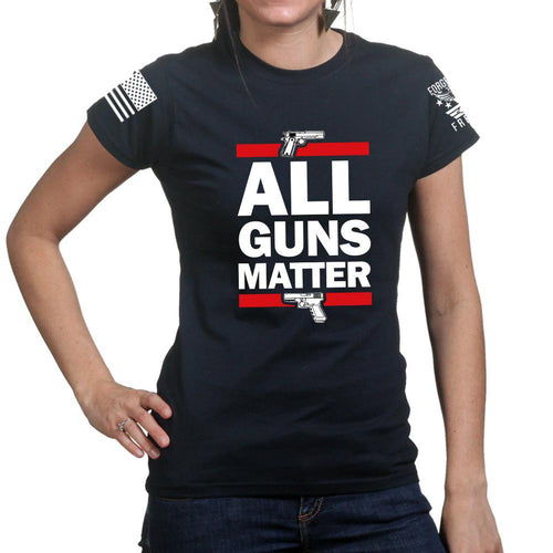 All Guns Matter Ladies T-shirt