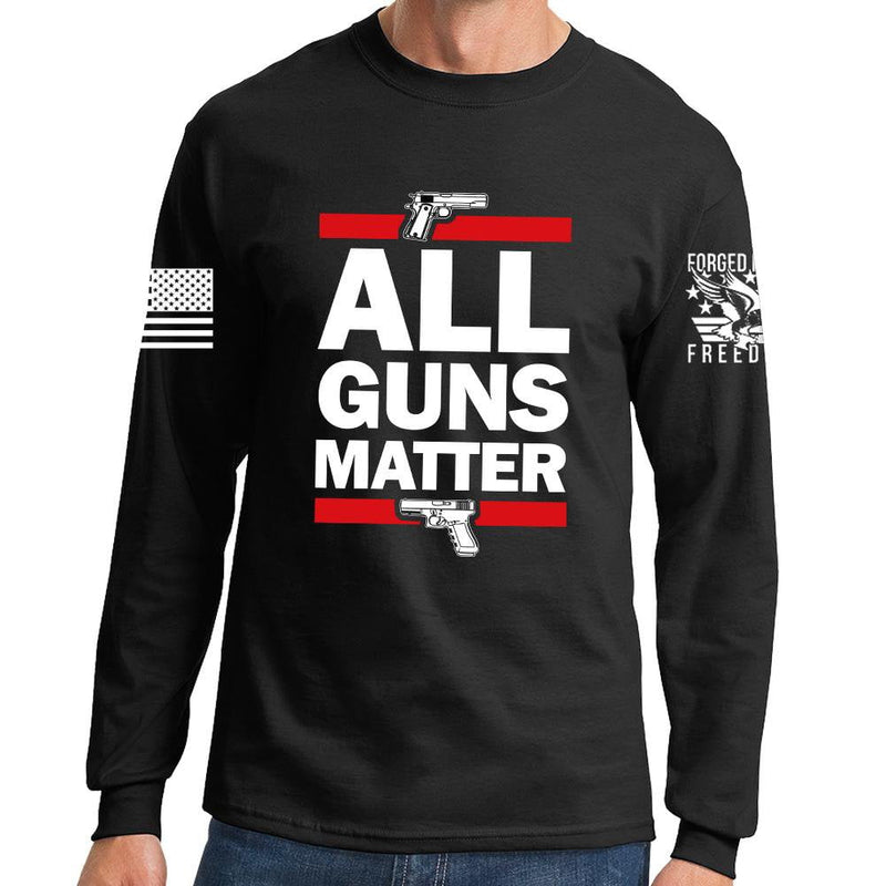All Guns Matter Long Sleeve T-shirt