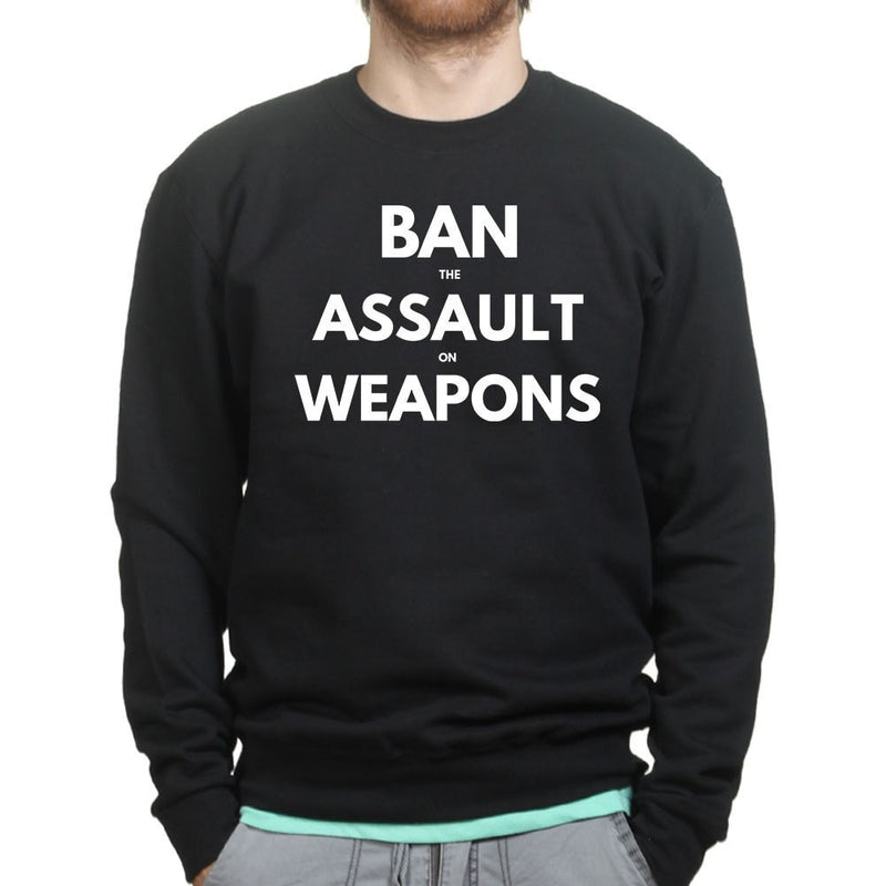 Unisex Ban Assault Weapons Sweatshirt