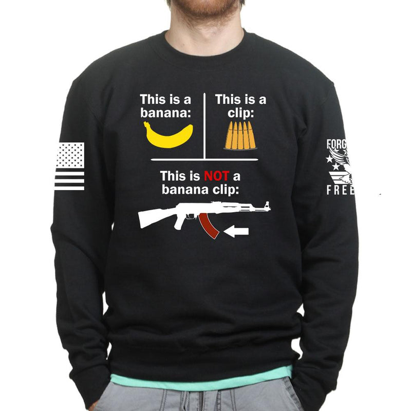 This Is NOT a Banana Clip Sweatshirt
