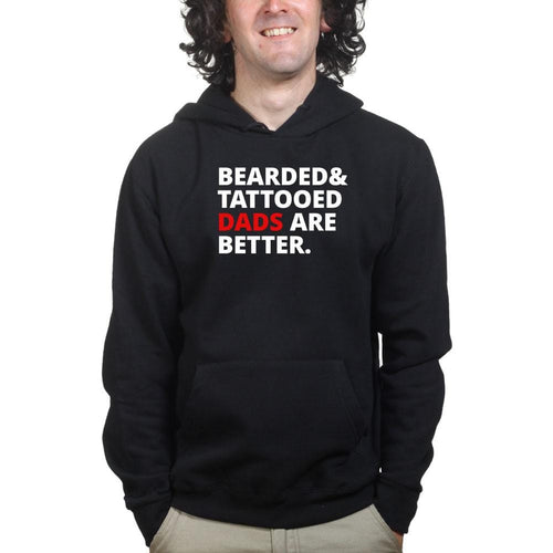 Bearded and Tattooed Dad Are Better Hoodie