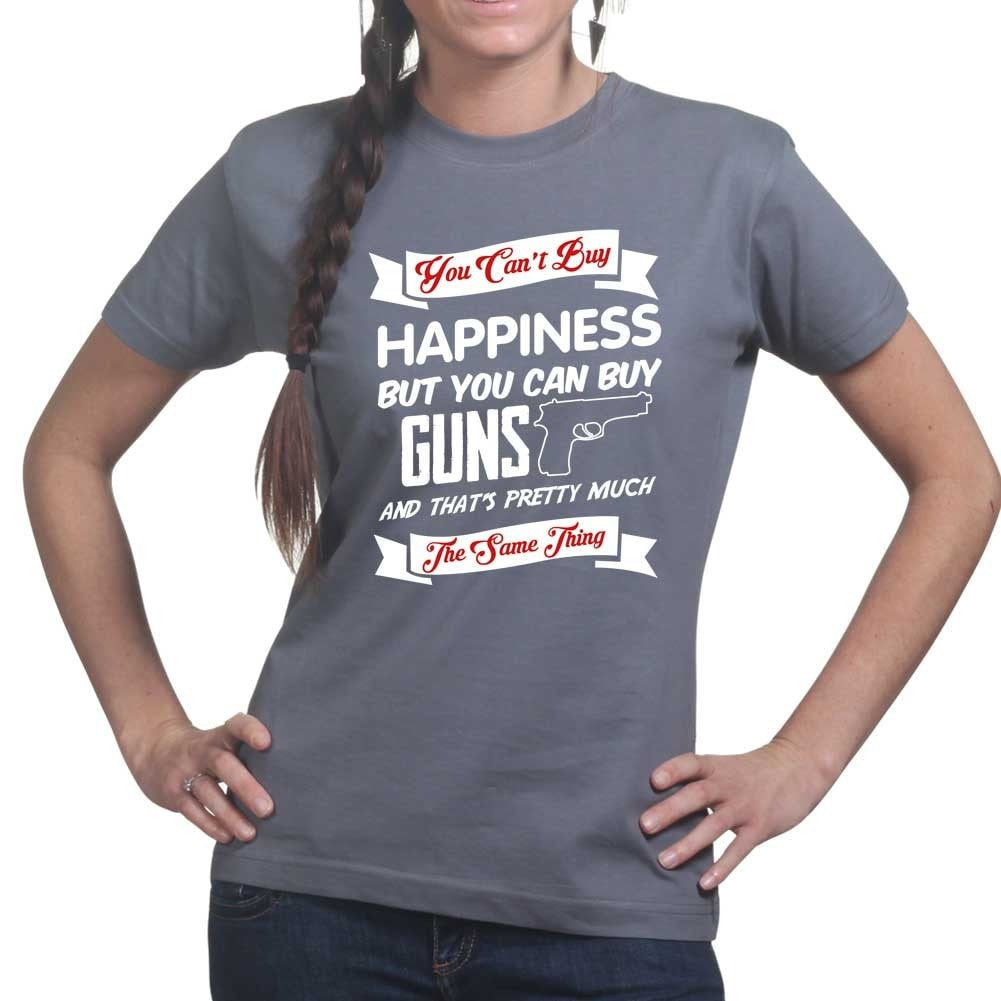c02c22541 ... Money Can't Buy Happiness But It Can Buy Guns Ladies T-shirt ...
