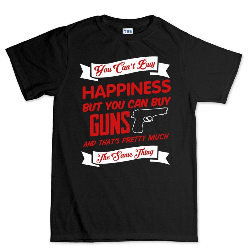 Money Can't Buy Happiness But It Can Buy Guns Men's T-shirt