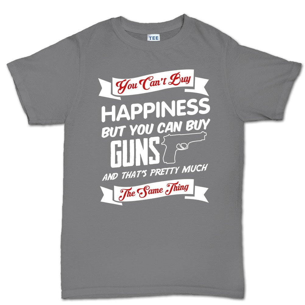 9e529570a Money Can't Buy Happiness But It Can Buy Guns Men's T-shirt – Forged ...