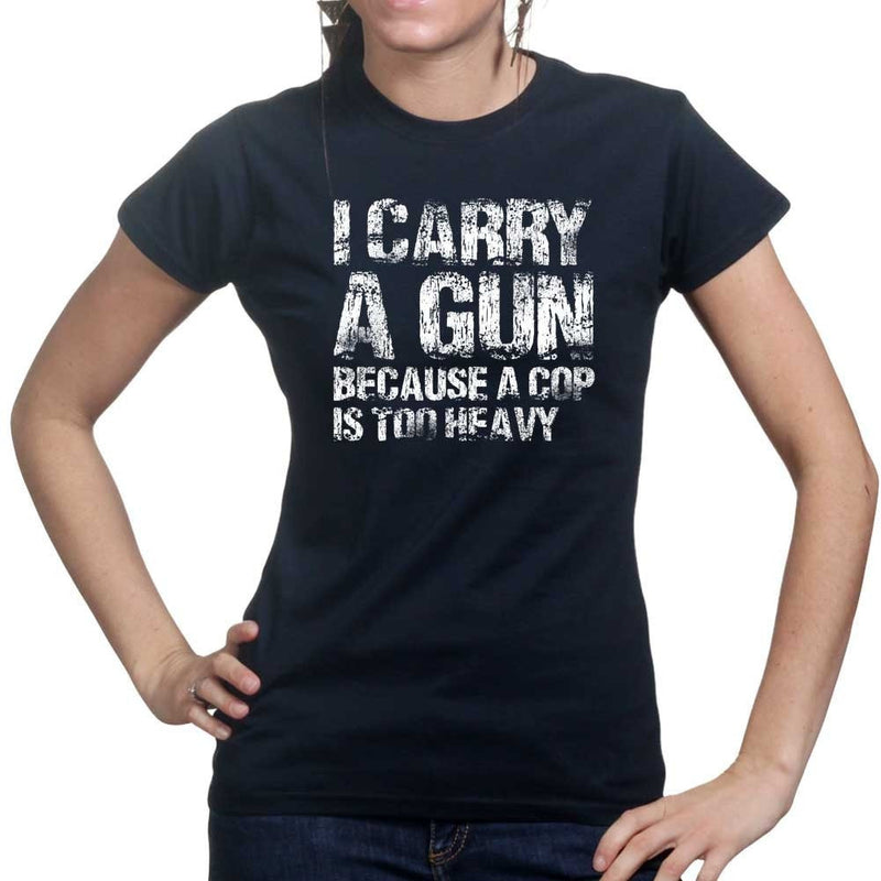 I Carry A Gun Ladies T-shirt