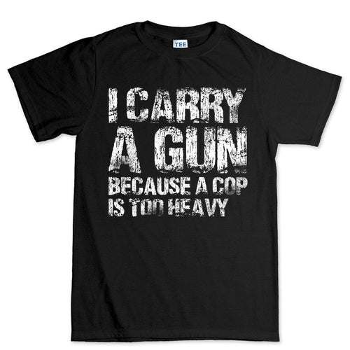 I Carry A Gun Men's T-shirt