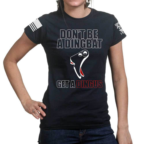 Get a Dingus Ladies T-shirt