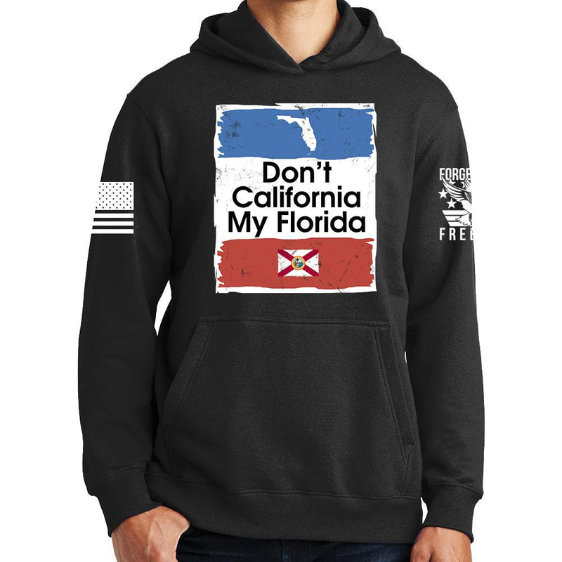 Don't California My Florida Hoodie