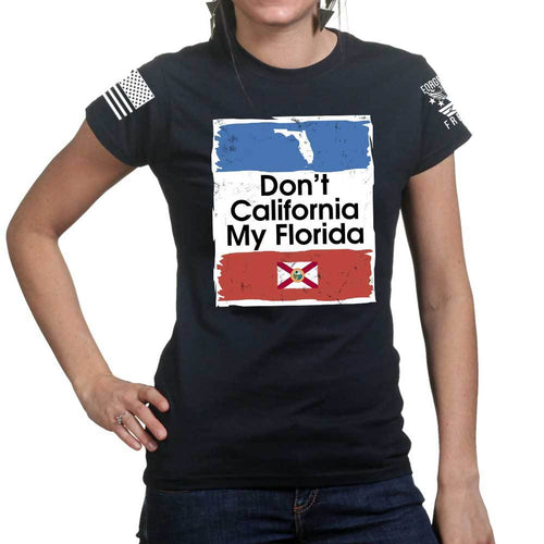 Don't California My Florida Ladies T-shirt