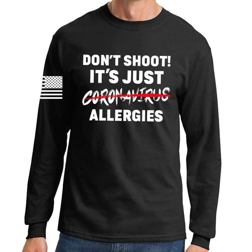 Don't Shoot Coronavirus Long Sleeve T-shirt