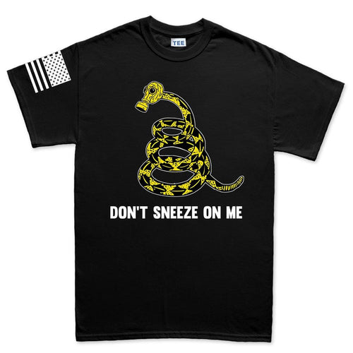 Mens Don't Sneeze On Me T-shirt