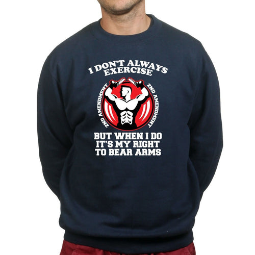 Exercise Your Right To Bear Arms Sweatshirt