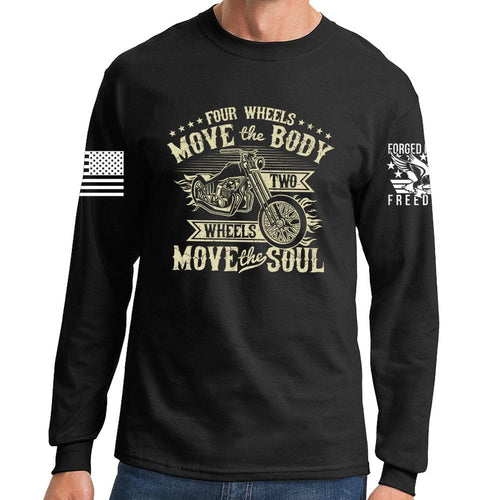 Four Wheels Move The Body Long Sleeve T-shirt