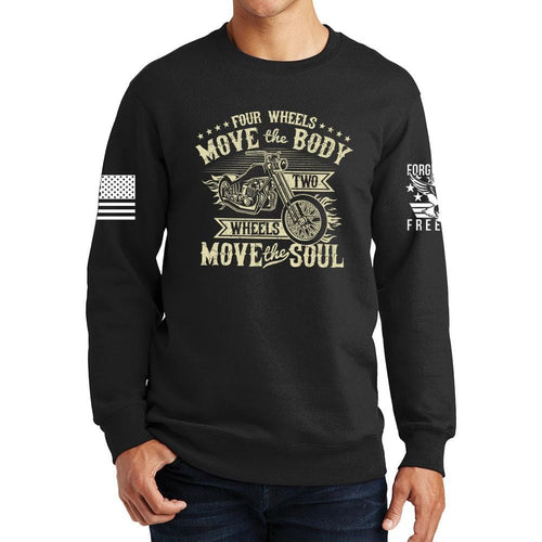 Four Wheels Move The Body Sweatshirt