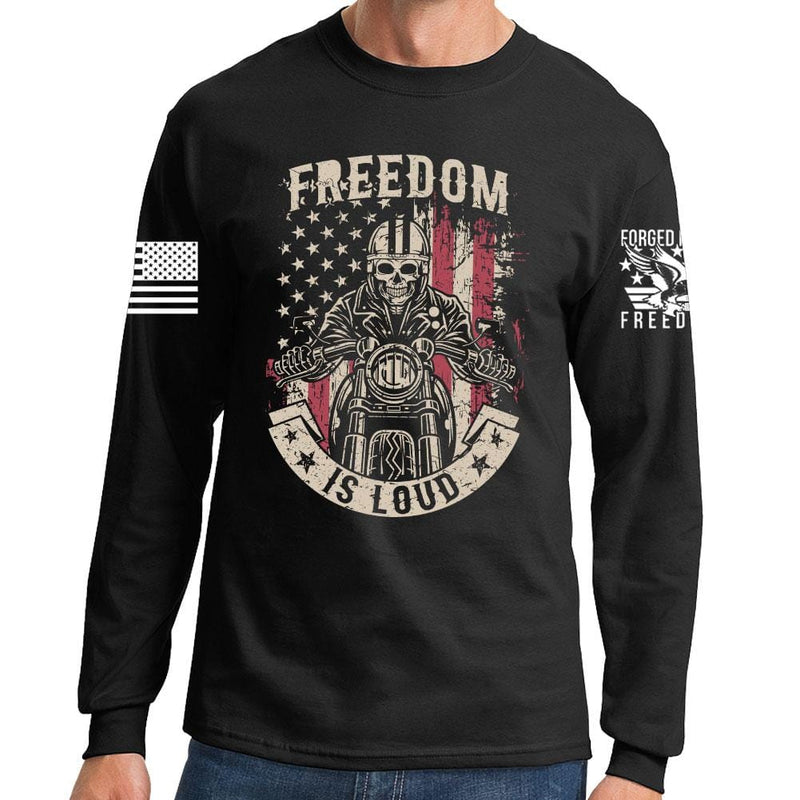 Freedom is Loud Long Sleeve T-shirt