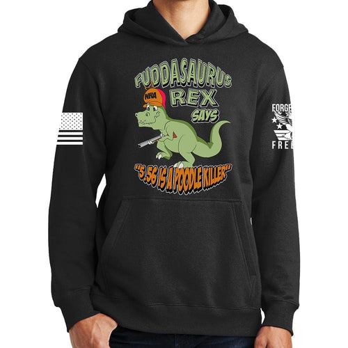 Fuddasaurus Says - 5.56 Is A Poodle Killer Hoodie