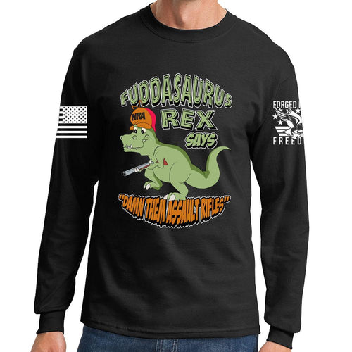 Fuddasaurus Says - Damn Them Assault Rifles Long Sleeve T-shirt
