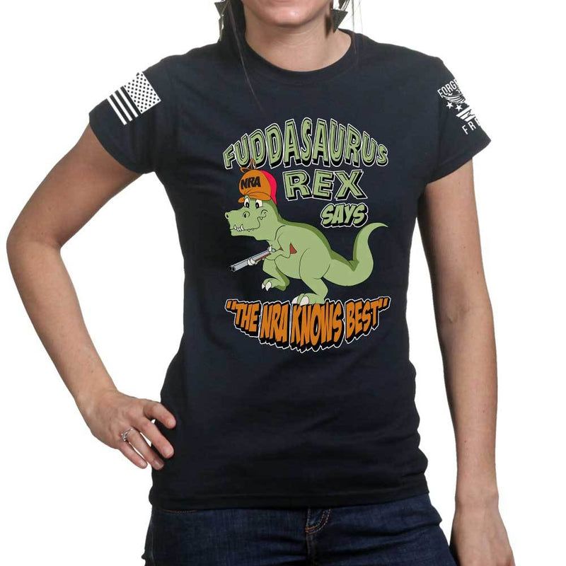 Fuddasaurus Says - The NRA Know's Best Ladies T-shirt