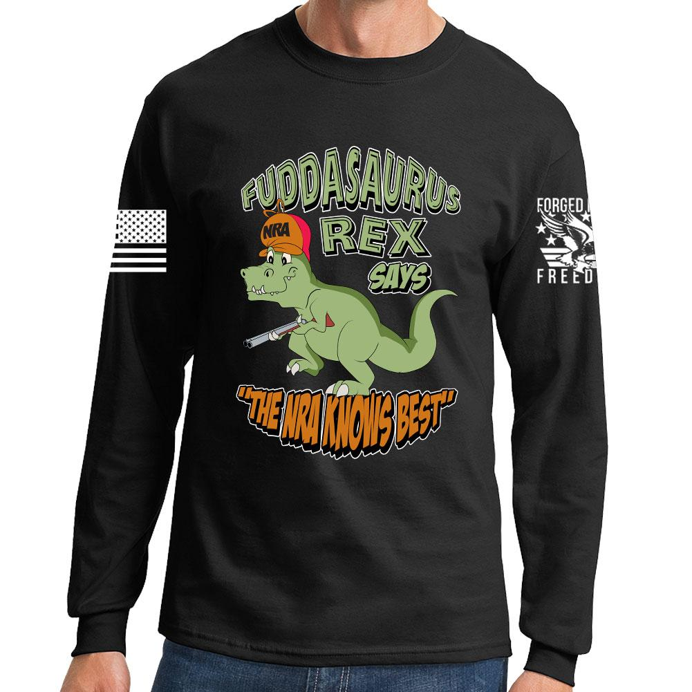 a5874f233287 Fuddasaurus Says - The NRA Know's Best Long Sleeve T-shirt – Forged From  Freedom