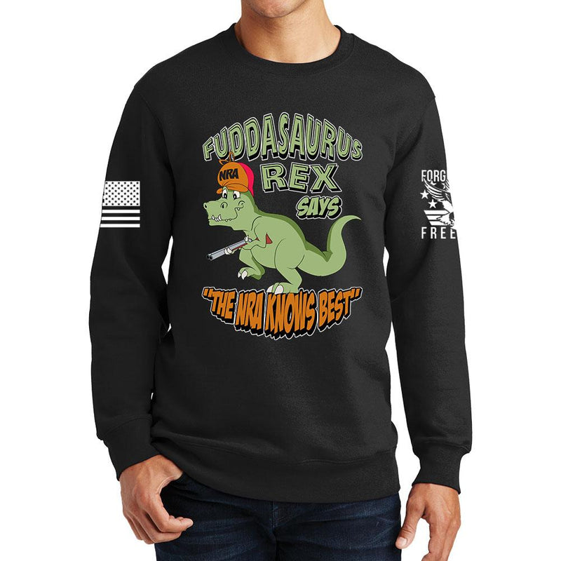 Fuddasaurus Says - The NRA Know's Best Sweatshirt