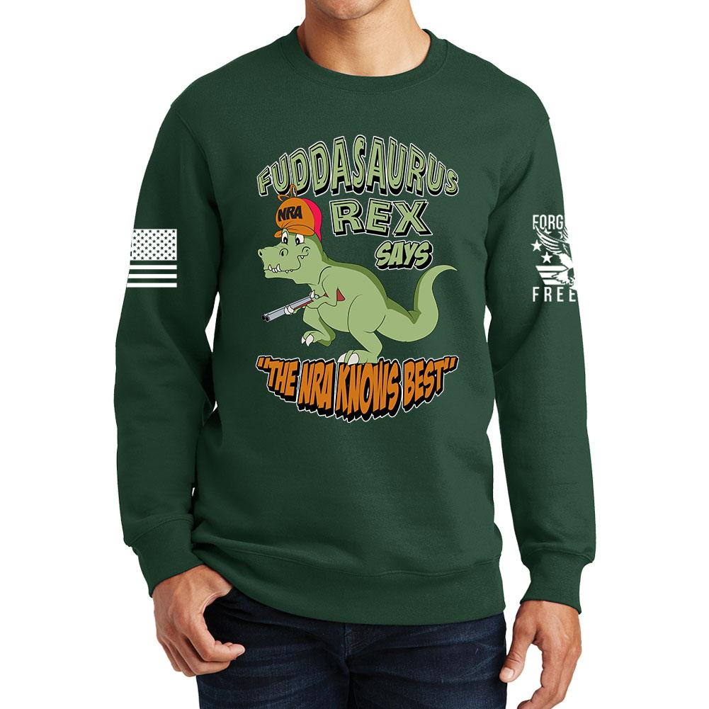 0fc2d268779c Fuddasaurus Says - The NRA Know's Best Sweatshirt – Forged From Freedom