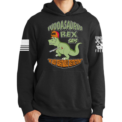Fuddasaurus Says - We Need Reasonable Restrictions Hoodie