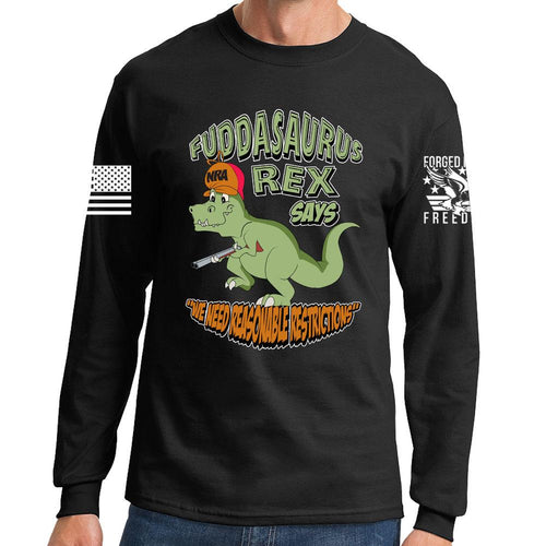 Fuddasaurus Says - We Need Reasonable Restrictions Long Sleeve T-shirt