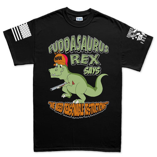 Fuddasaurus Says - We Need Reasonable Restrictions Men's T-shirt