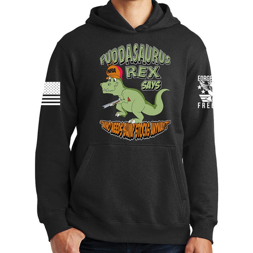 Fuddasaurus Says - Who Needs A Bump Stock Hoodie