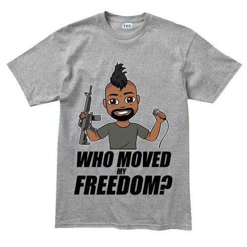 Hank Strange Who Moved My Freedom T-shirt