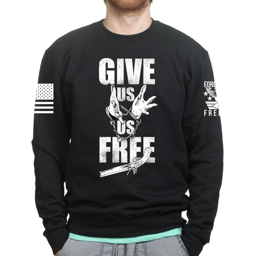 Give Us Us Free Unisex Sweatshirt