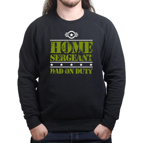 Home Sergeant Dad Sweatshirt