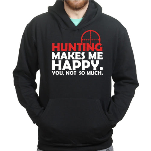 Hunting Makes Me Happy Hoodie