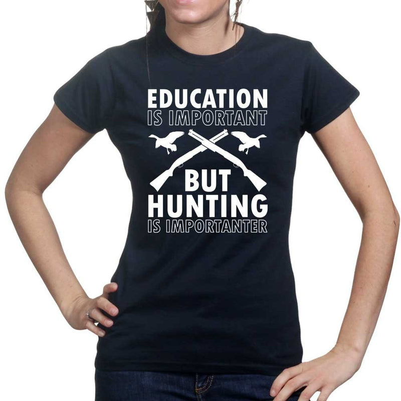 Hunting Importanter Than Education Ladies T-shirt