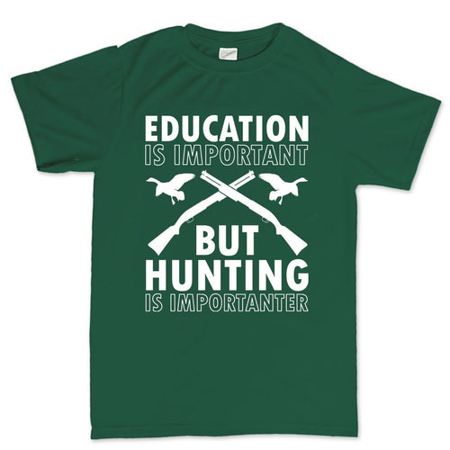Hunting Importanter Than Education Men's T-shirt