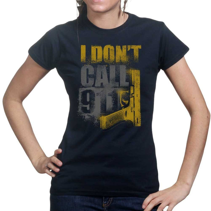 Ladies I Don't Dial 911 T-shirt