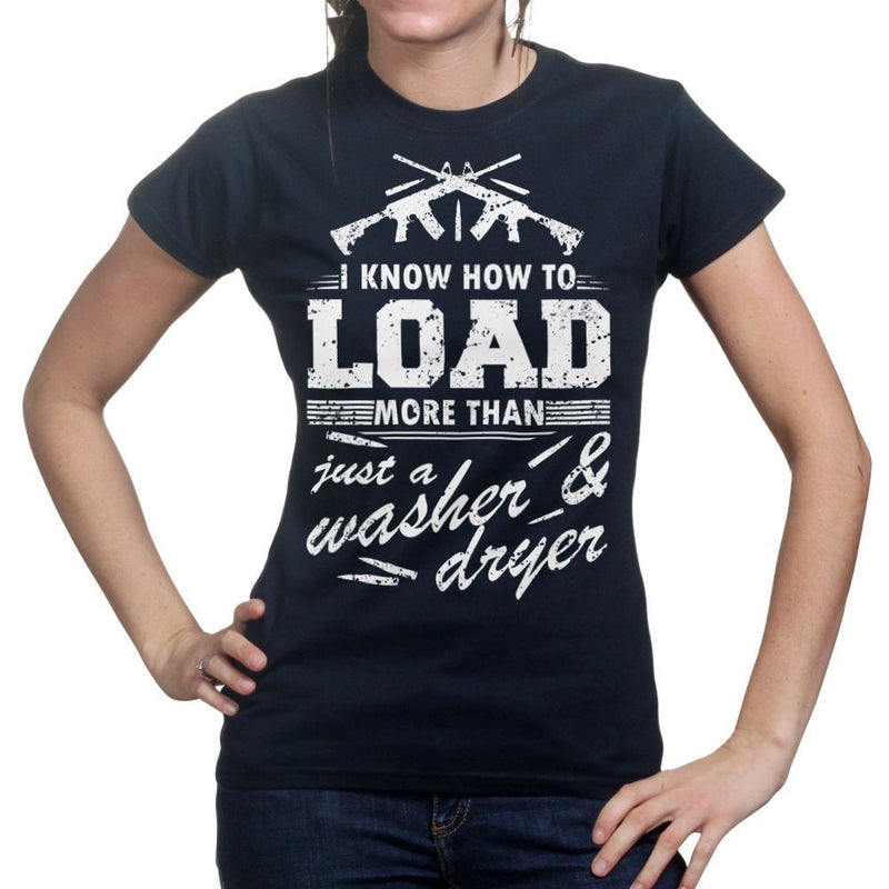 I Know How to Load Ladies T-shirt