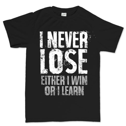 I Never Lose Men's T-shirt
