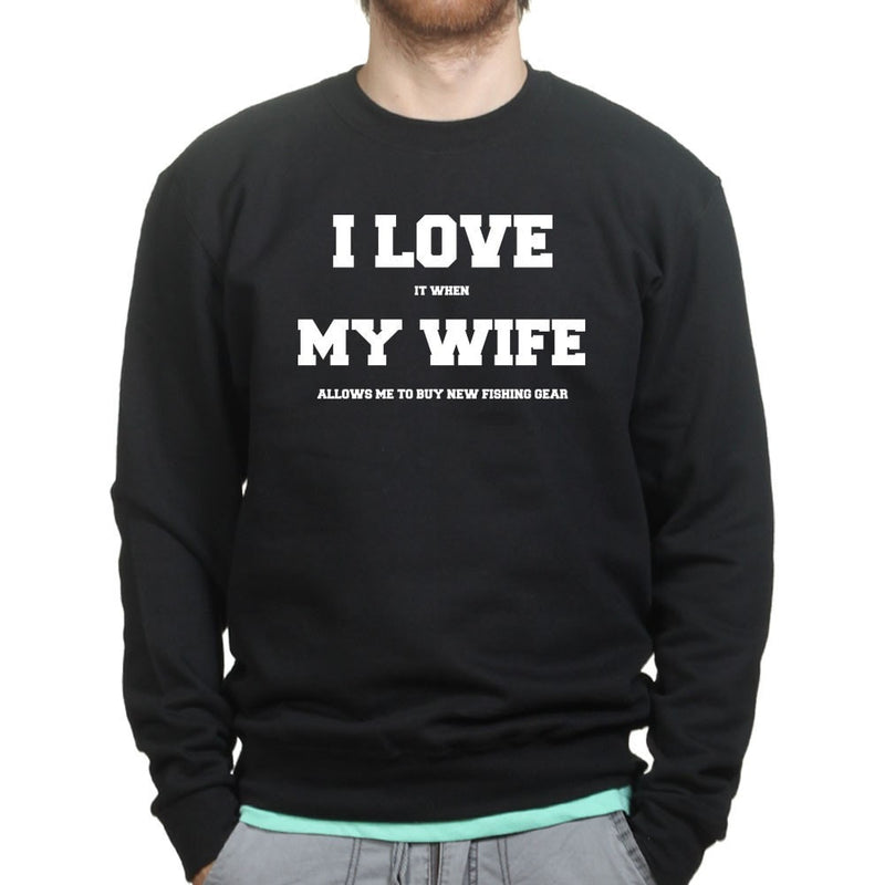 I Love My Wife (Fishing) Sweatshirt