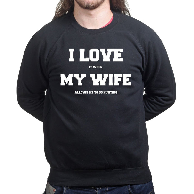I Love My Wife (Hunting) Sweatshirt