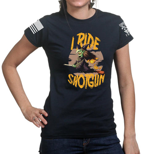 I Ride Shotgun Ladies T-shirt