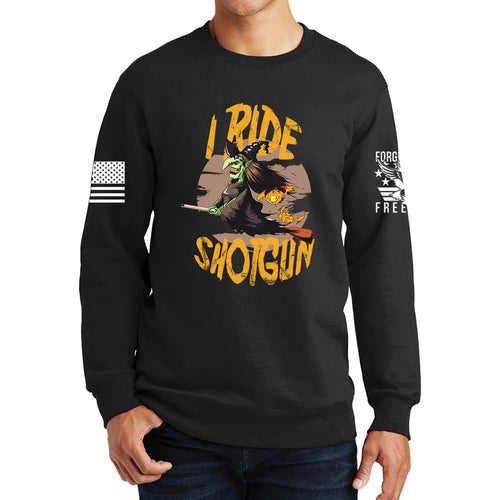 I Ride Shotgun Sweatshirt
