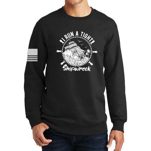 I Run a Tight Shipwreck Sweatshirt