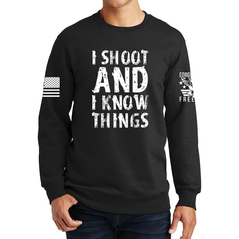 I Shoot And Know Things Sweatshirt