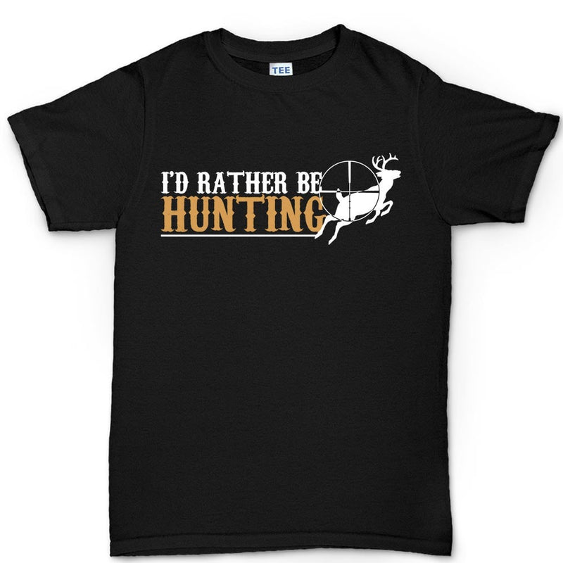 I'd Rather Be Hunting Men's T-shirt