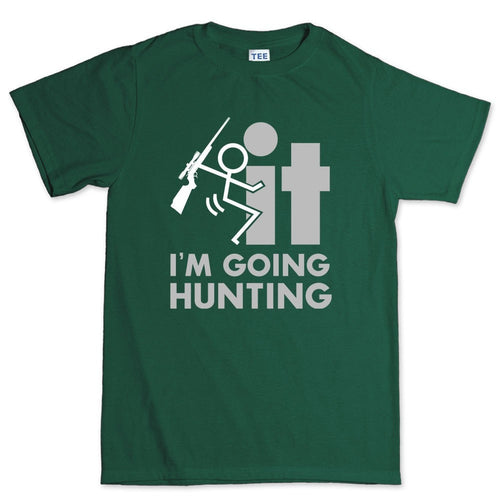F*CK It - I'm Going Hunting Men's T-shirt