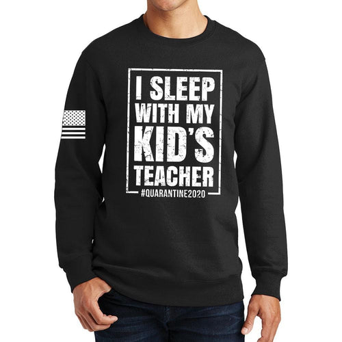 I Sleep With My Kid's Teacher Sweatshirt