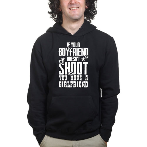 If Your Boyfriend Doesn't Shoot Mens Hoodie