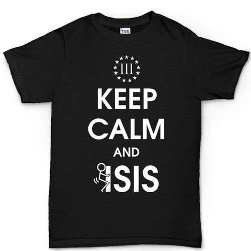 Keep Calm and Fuck Isis Men's T-shirt