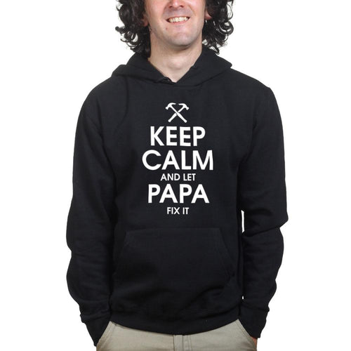 Keep Calm and Let Papa Fix it Hoodie